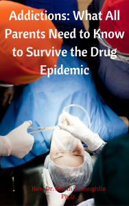 Addictions_ What All Parents Need to Know to Survive the Drug Epidemic(1)
