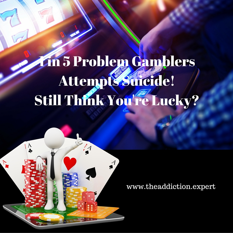 1 in 5 Problem Gamblers Attempts Suicide!Still Think Your Lucky_(2)