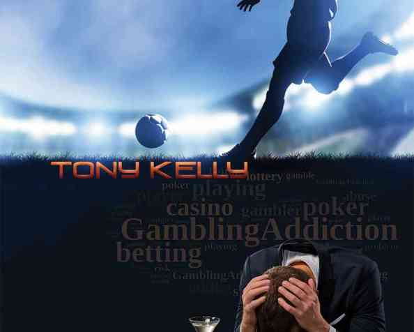 New Book Release That Proves Gambling Addiction Does Not Discriminate Who It Claims. A Memoir/Biography Written by Former UK Soccer Star (footballer) & Fan Favorite, TonyKelly…